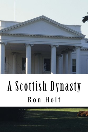 A Scottish Dynasty: A family saga ranging over the 19th and ...