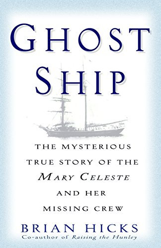 Ghost Ship: The Mysterious True Story of the Mary Celeste and Her Missing Crew -