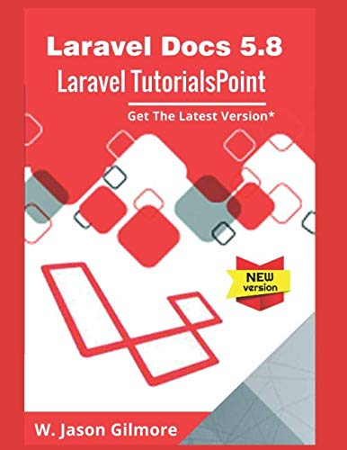 Laravel Docs 5.8 And Laravel TutorialsPoint | Get the latest version: This is a Full Tutorial for Developers and Students, That explains the basics of Laravel framework.