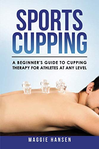 Sports Cupping: A Beginner's Guide to Cupping Therapy for Athletes at Any Level