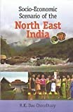 img - for Socio-Economic Scenario of North East India by Das R. K . Choudhury (2012-12-01) book / textbook / text book