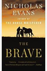 The Brave: A Novel Mass Market Paperback