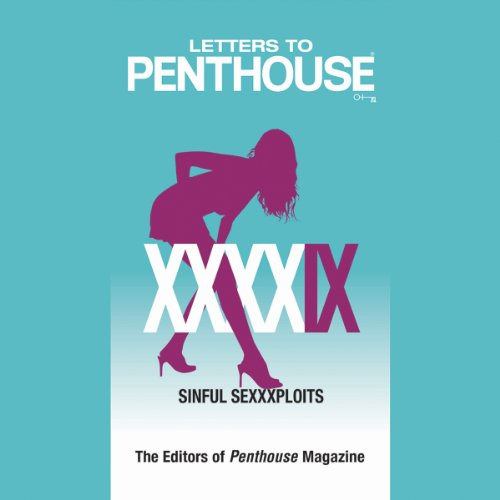 Letters to Penthouse XXXXIX: Sinful Sexxxploits by Hachette Audio