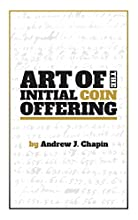 Art of the Initial Coin Offering: Inside the Launch of a Crypto-Token