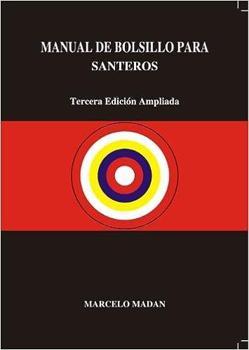 Manual De Bolsillo Para Santeros (Spanish Edition): Marcelo E Madan, Ediciones Orunmila C.A.: 9789806557024: Amazon.com: Books