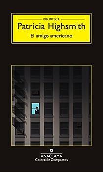 El amigo americano par Patricia Highsmith