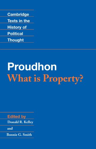 Proudhon: What is Property? (Cambridge Texts in the History of Political Thought)