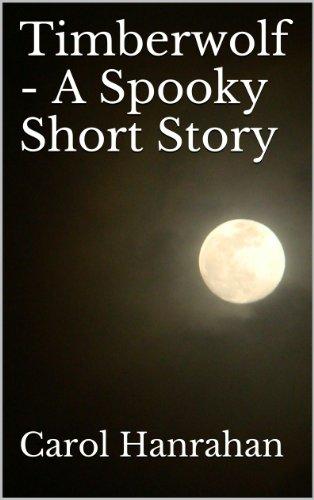 Timberwolf - A Spooky Short Story