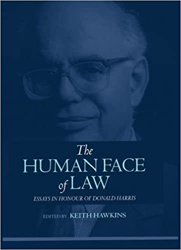 The Human Face of Law: Essays in Honour of Donald Harris