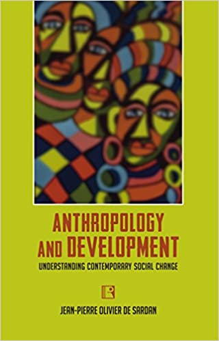 Anthropology and Development: Understanding Contemporary Social Change