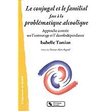 Le conjugal et le familial face à la problématique alcoolique (Comprendre la société)
