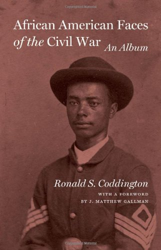 African American Faces of the Civil War: An Album from Johns Hopkins University Press