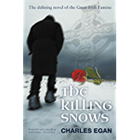 The Killing Snows: The Defining Novel of the Great Irish Famine (The Irish Famine Series Book 1)