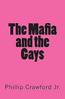 The Mafia and the Gays by [Crawford Jr., Phillip]