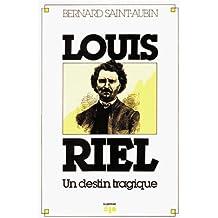 Louis riel-un destin tragique