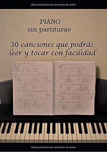 Piano sin partituras: 30 canciones que podrás leer y tocar ...