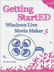 Read Online Getting StartED with Windows Live Movie Maker 1st (first) edition Text Only pdf