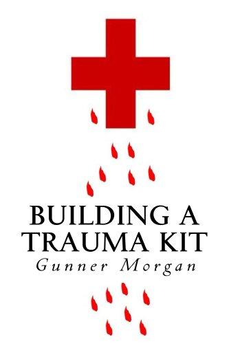 Building a Trauma Kit by [Morgan, Gunner]