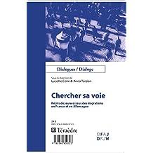 Chercher sa voie: Récits de jeunes issus des migrations - en France et en Allemagne (French Edition)