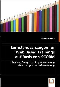 Lernstandsanzeigen für Web Based Trainings auf Basis von SCORM: Analyse, Design und Implementierung einer Lernplattform-Erweiterung