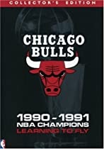 Chicago Bulls: 1990-1991 NBA Champions - Learning to Fly (Collector's Edition)