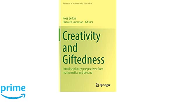 Creativity and Giftedness: Interdisciplinary perspectives from mathematics and beyond