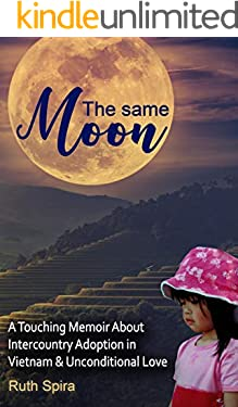 The Same Moon: A Touching Memoir About Intercountry Adoption in Vietnam and Unconditional Love