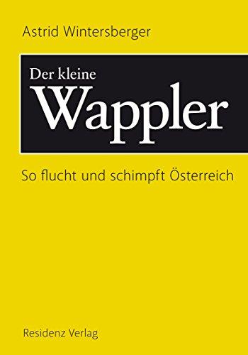 Der kleine Wappler: So flucht und schimpft Österreich (German Edition)