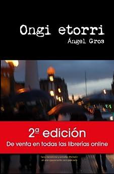 Ongi Etorri (Spanish Edition) - Kindle edition by Ángel