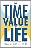 The Time Value of Life, Tisa L. Silver, 1936236435