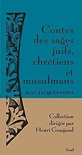 Contes des sages juifs, chrétiens et musulmans : histoires tombées du ciel, Fdida, Jean-Jacques