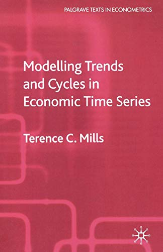 Modelling Trends and Cycles in Economic Time Series (Palgrave Texts in Econometrics)