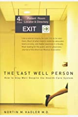 The Last Well Person: How to Stay Well Despite the Health-Care System Paperback