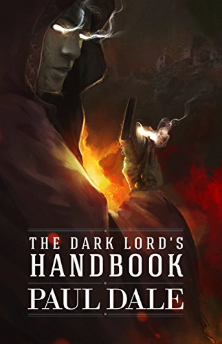 The Dark Lord's Handbook - Kindle edition by Paul Dale. Literature & Fiction Kindle eBooks @ Amazon.com.