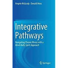 Integrative Pathways: Navigating Chronic Illness with a Mind-Body-Spirit Approach