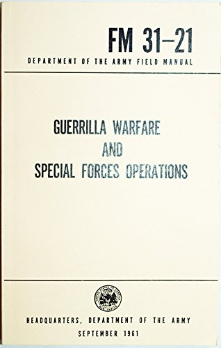 Dept. of the Army Field Manual FM 31-21: Guerilla Warfare and Special Forces Operations