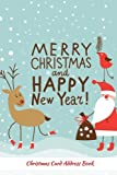 Christmas Card Address Book: Recorder, Organizer, Notebook, Planner | Keep Track Of The Cards You Send & Receive | Christmas Card List | Alphabetical ... Records | Small (Season Holiday) (Volume 16)