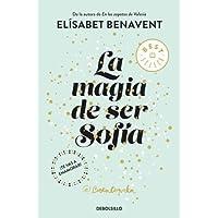 La magia de ser Sofía (Bilogía Sofía 1) (BEST SELLER)