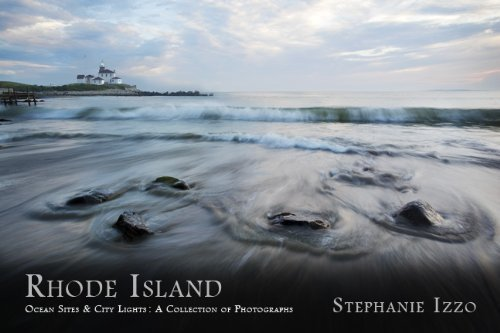 Rhode Island Ocean Sites & City Lights: A Collection of Photographs ()