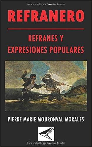 Refranero: refranes y expresiones populares.: Amazon.es: Pierre Marie Mouronval Morales: Libros