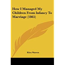 How I Managed My Children from Infancy to Marriage (1865)
