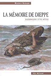 La mémoire de Dieppe. : Radioscopie d'un mythe
