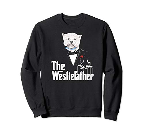(The Westie Father Dog Sweatshirt For Special)