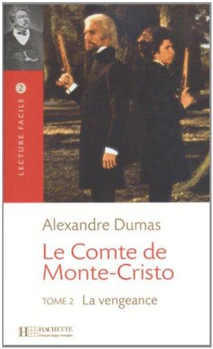 Le Comte De Monte Cristo: Tome 2 La Vengeance (Lecture Facile) (French Edition)