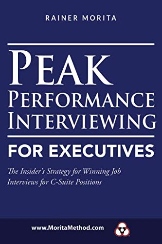 Peak Performance Interviewing for Executives (Performance Technologies Jobs)