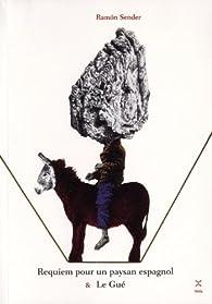 Requiem pour un paysan espagnol - Le Gué par Ramon Sender