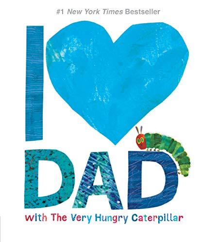 I Love Dad with The Very Hungry Caterpillar (The World of Eric Carle) (Best Dad In The World Card)
