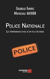 Police Nationale : le Témoignage Choc d un Flic de Base par Emeric Goubelle