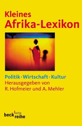 Kleines Afrika-Lexikon: Politik, Wirtschaft, Kultur