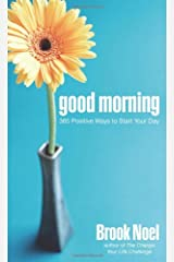 Good Morning: 365 Positive Ways to Start Your Day Paperback